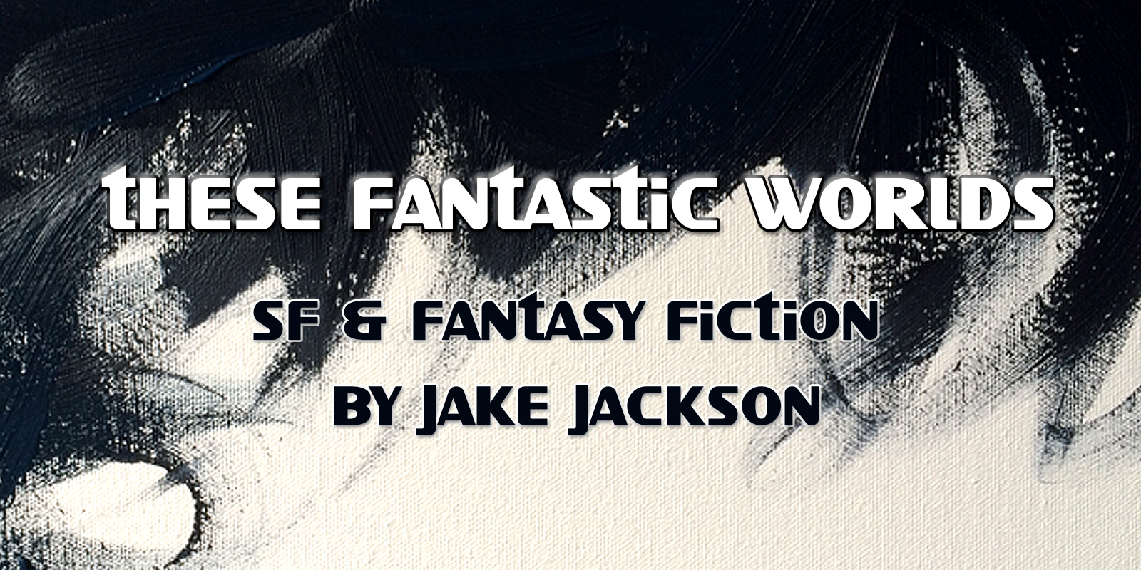 An SF & Fantasy Blog by Jake Jackson: Fiction, Art, Movies & Music.
