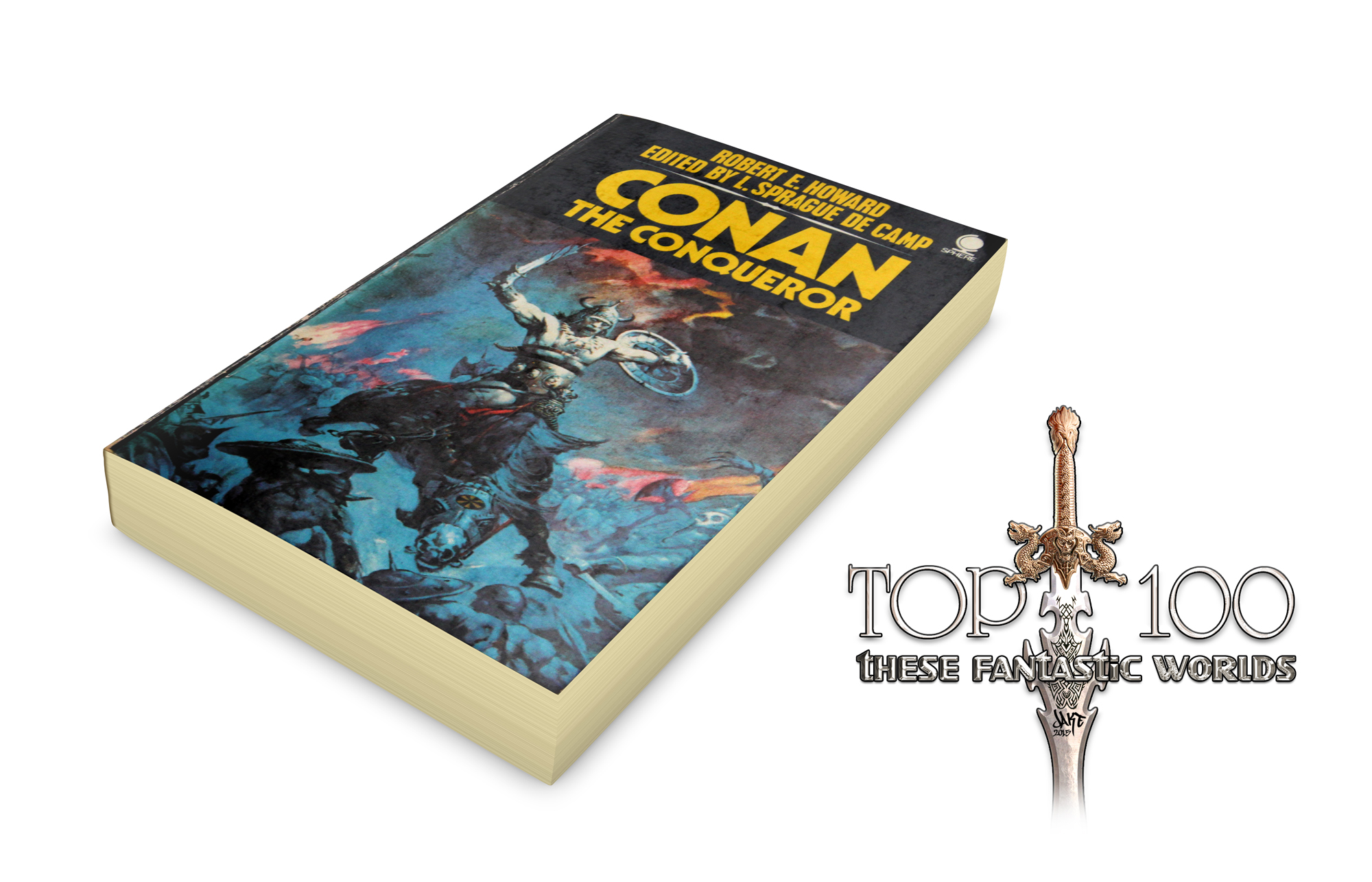Top 100 Sf and Fantasy. Conan. Robert E Howard, These Fantastic Worlds