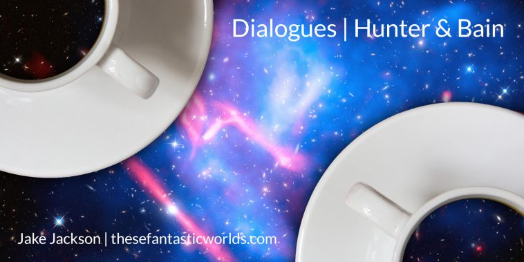 Philosophical Dialogues, Is this a dream?, Hunter and Bain, Jake Jackson